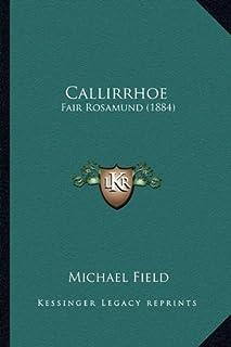 Callirrhoe: Fair Rosamund (1884)