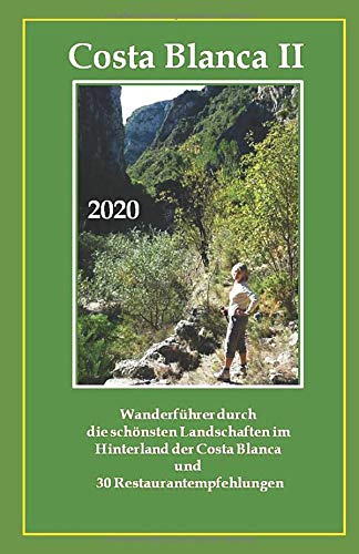 Costa Blanca II: Wanderführer durch die schönsten Landschaften im Hinterland der Costa Blanca (Costa Blanca Wanderführer, Band 2)