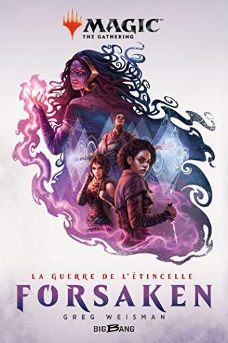 Magic : The Gathering - La Guerre de l'étincelle, T2 : Forsaken
