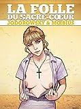 La Folle du Sacré-Coeur - Intégrale - Les Humanoïdes Associés - 10/05/2017