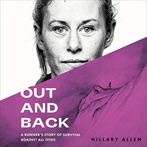 Download Out and Back: A Runner's Story of Survival Against All Odds audio book