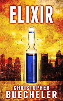 [Christopher Buecheler]のElixir (English Edition)
