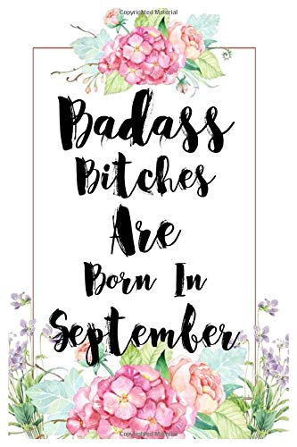 Badass Bitches Are Born In September Funny Blank Lined Journal Gift For Women Birthday Card Alternative For Friend Or Coworker Best Gift For Who