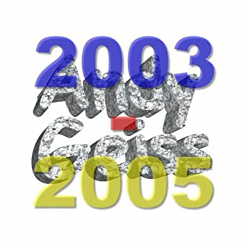 Andy Geiss 2003 - 2005