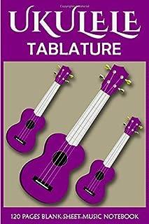 Ukulele Blank Sheet Music Notebook: Ukulele Tab Sheets Journal   Ukulele Tab Notebook   Blank Ukulele Tablature Notebook  ...