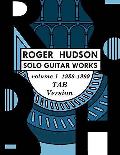 Roger Hudson Solo Guitar Works Vol. 1 TAB VERSION