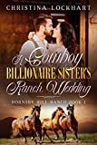 A Cowboy Billionaire Sister's Ranch Wedding (Hornsby Hill Ranch Book Book 1)