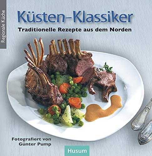 Küsten-Klassiker: Traditionelle Rezepte aus dem Norden