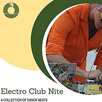 Electro Club Nite - A Collection Of Dance Beats