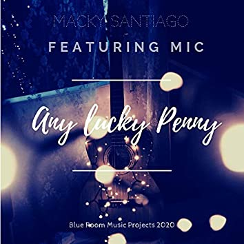 Any Lucky Penny (feat. Mic)