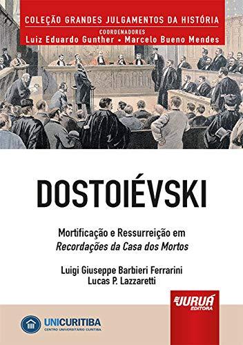 Dostoiévski - Mortificação e Ressurreição em Recordações da Casa dos Mortos - Minibook