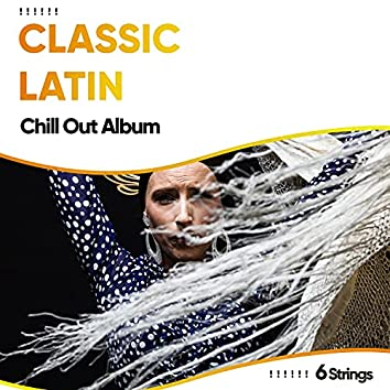 ! ! ! ! ! !  Classic Latin Chill Out Album  ! ! ! ! ! !