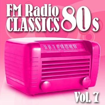 FM Radio Classics 80s Vol.7