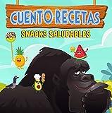 CUENTO·RECETAS: Snacks Saludables