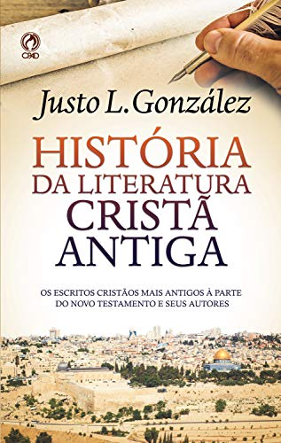 História da Literatura Cristã Antiga: os escritos cristãos mais antigos à parte do Novo Testamento e seus autores