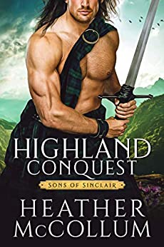 Highland Conquest (Sons of Sinclair Book 1) by [Heather McCollum]
