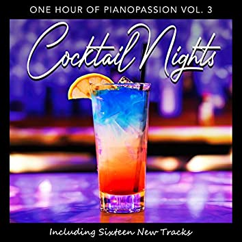 Cocktail Nights: One Hour of Pianopassion, Vol. 3