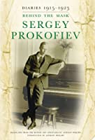 Sergey Prokofiev Diaries 1915–1922: Behind the Mask