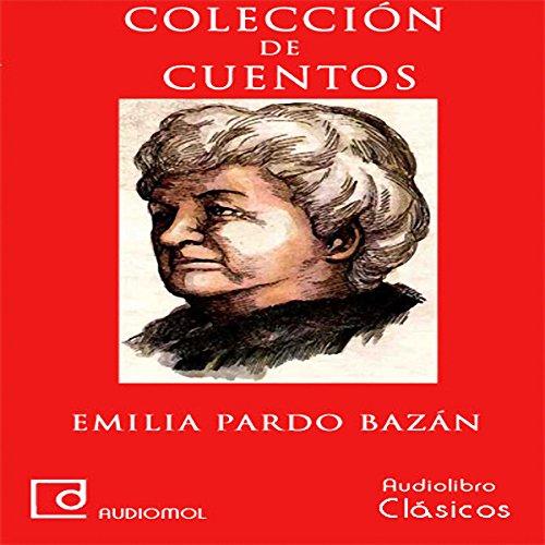 Colección de cuentos de Emilia Pardo Bazán audiobook cover art