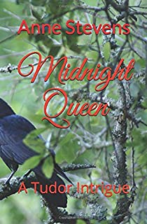 Midnight Queen: A Tudor Intrigue (Tudor Crimes)