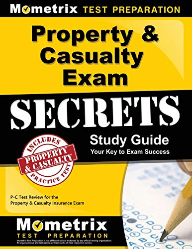 Property & Casualty Exam Secrets Study Guide: P-C Test Review for the Property & Casualty Insurance