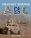 Military Friends ABC: An exciting picture book that teaches children ABCs and NATO phonetic alphabet using...