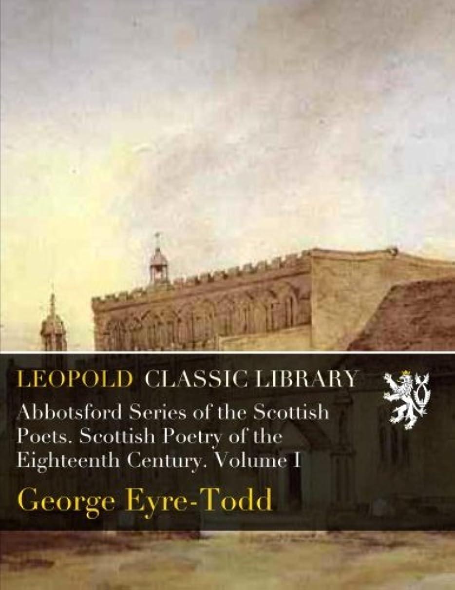 のホストメトロポリタン間違いAbbotsford Series of the Scottish Poets. Scottish Poetry of the Eighteenth Century. Volume I