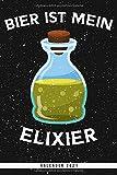 Bier Ist Mein Elixier. Kalender 2021: Wochenplaner mit Monatsübersicht und Jahresübersicht. Lustiger Spruch für humorvolle und lustige Menschen als ... Wochenübersicht mit Seiten für Notizen