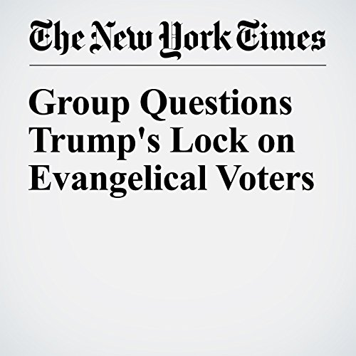 Group Questions Trump's Lock on Evangelical Voters audiobook cover art