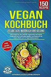 150 Rezepte: Veganes Kochbuch
