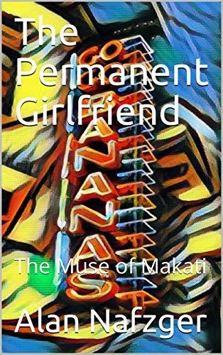 The Permanent Girlfriend: The Muse of Makati