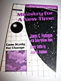 Ministry for a New Time (Once and Future Church Series)