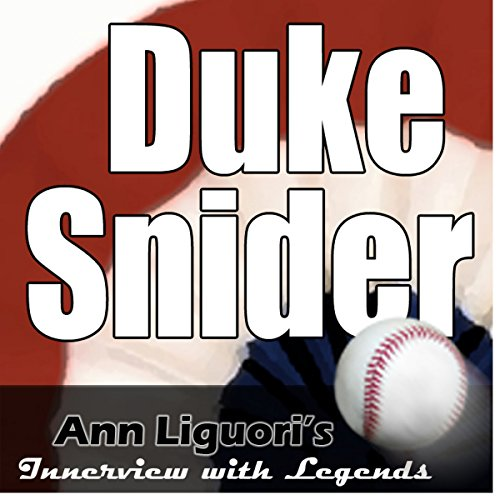 Ann Liguori's Audio Hall of Fame: Duke Snider                   By:                                                                                                                                 Duke Snider                               Narrated by:                                                                                                                                 Ann Liguori                      Length: 19 mins     Not rated yet     Overall 0.0