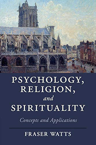 Compare Textbook Prices for Psychology, Religion, and Spirituality: Concepts and Applications Cambridge Studies in Religion, Philosophy, and Society 1 Edition ISBN 9781107630567 by Watts, Fraser