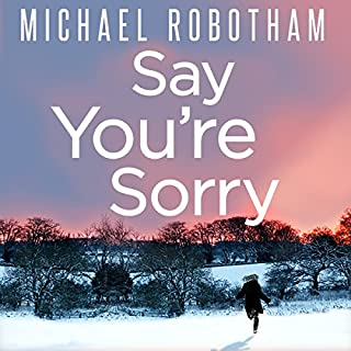 Say You're Sorry                   By:                                                                                                                                 Michael Robotham                               Narrated by:                                                                                                                                 Sean Barrett                      Length: 12 hrs and 4 mins     161 ratings     Overall 4.8