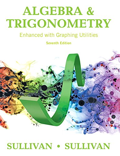 Compare Textbook Prices for Algebra and Trigonometry Enhanced with Graphing Utilities 7 Edition ISBN 9780134119267 by Sullivan, Michael,Sullivan III, Michael