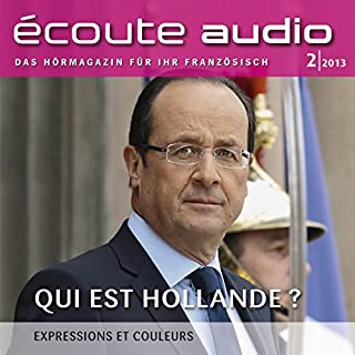 Écoute Audio - Qui est Hollande? 2/2013     Französisch lernen Audio - Wer ist Hollande?              De :                                                                                                                                 div.                               Lu par :                                                                                                                                 div.                      Durée : 1 h et 2 min     Pas de notations     Global 0,0