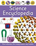 Science Encyclopedia: First reference for young readers and writers