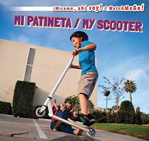 Mi Patineta / My Scooter (Mirame, Ahi Voy! / Watch Me Go!)