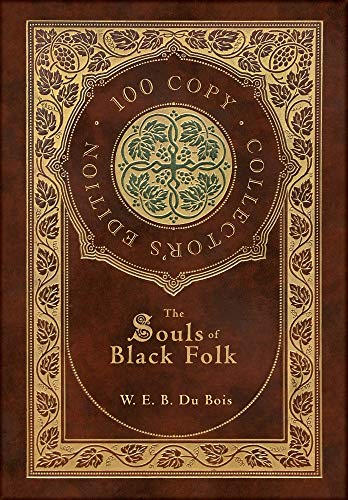 Compare Textbook Prices for The Souls of Black Folk 100 Copy Collector's Edition  ISBN 9781772269352 by Du Bois, W.E.B.