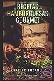 Recetas de Hamburguesas Gourmet: Exquisitas Variedades del Clásico de la Cocina Americana