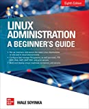 Linux Administration: A Beginner's Guide, Eighth Edition (English Edition)