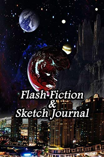 Flash Fiction & Sketch Journal: Write & Create Story Workbook with Flash Fiction and Sketch Page Book For Creative Writing and Drawing for Writers | Future City Cover
