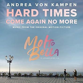 "Hard Times Come Again No More (From the Original Motion Picture ""Molto Bella"")"
