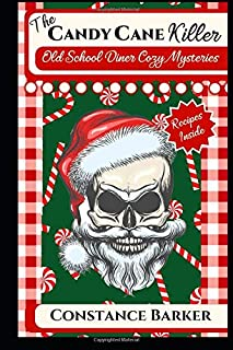 The Candy Cane Killer (Old School Diner Cozy Mysteries)