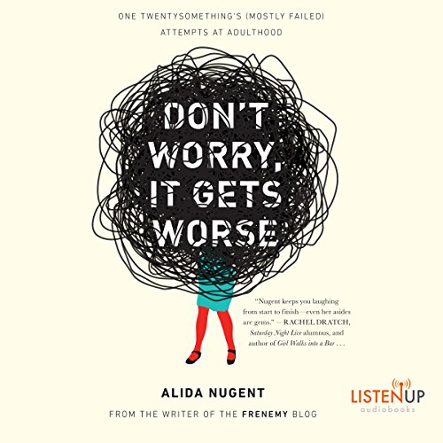 Don't Worry, It Gets Worse audiobook cover art