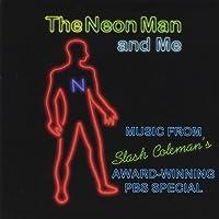 Neon Man & Me