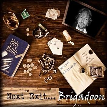 NEXT EXIT... BRIGADOON