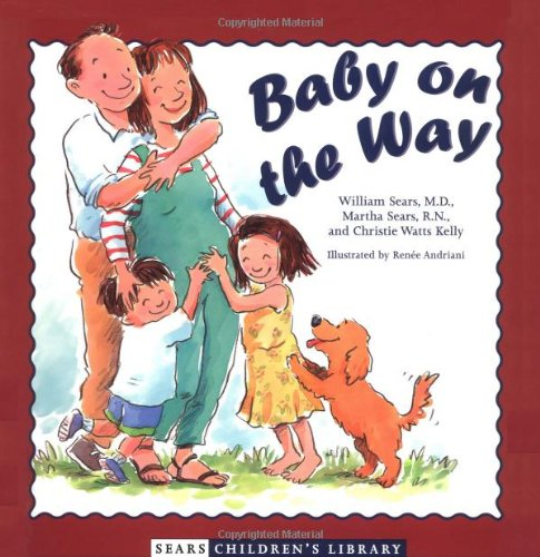 Compare Textbook Prices for Baby on the Way Sears Children's Library 1 Edition ISBN 9780316787673 by Sears RN, Martha,Sears MD  FRCP, William,Kelly, Christie Watts,Andriani, Renee