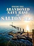 Inside The Abandoned Navy Base At Salton Sea